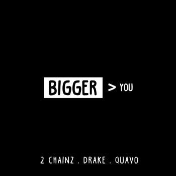 Testi Bigger Than You feat. Drake & Quavo