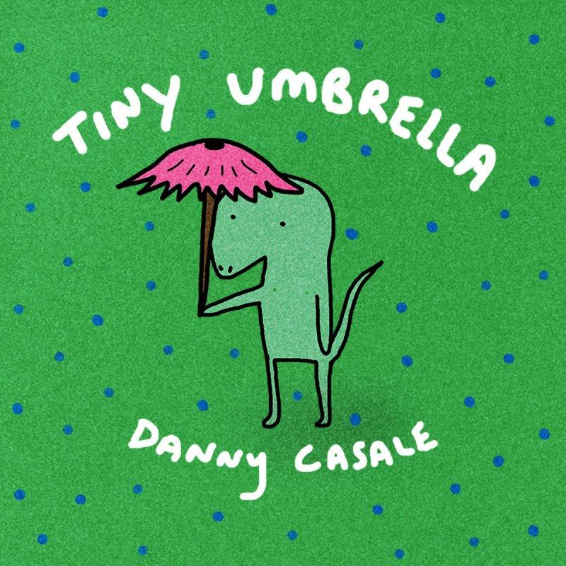 Danny Casale - Tiny Umbrella Lyrics   Musixmatch