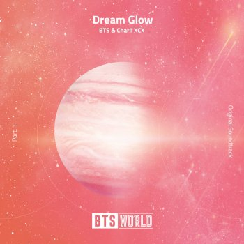 Dream Glow (BTS World Original Soundtrack) - Pt. 1 by BTS feat. Charli XCX - cover art