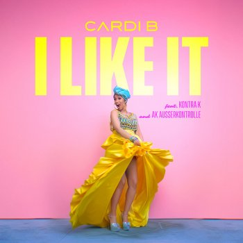 I Like It (feat. Kontra K and AK Ausserkontrolle)                                                     by Cardi B – cover art