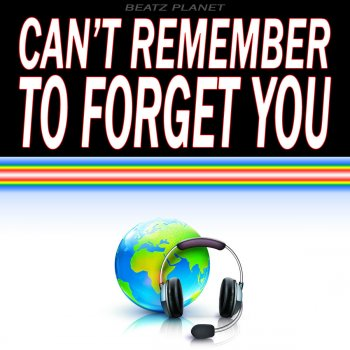 Testi Can't Remember to Forget You (Originally Performed by Shakira & Rihanna) [Karaoke Version]