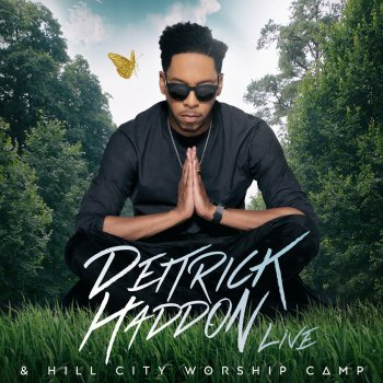 Testi Deitrick Haddon & Hill City Worship Camp