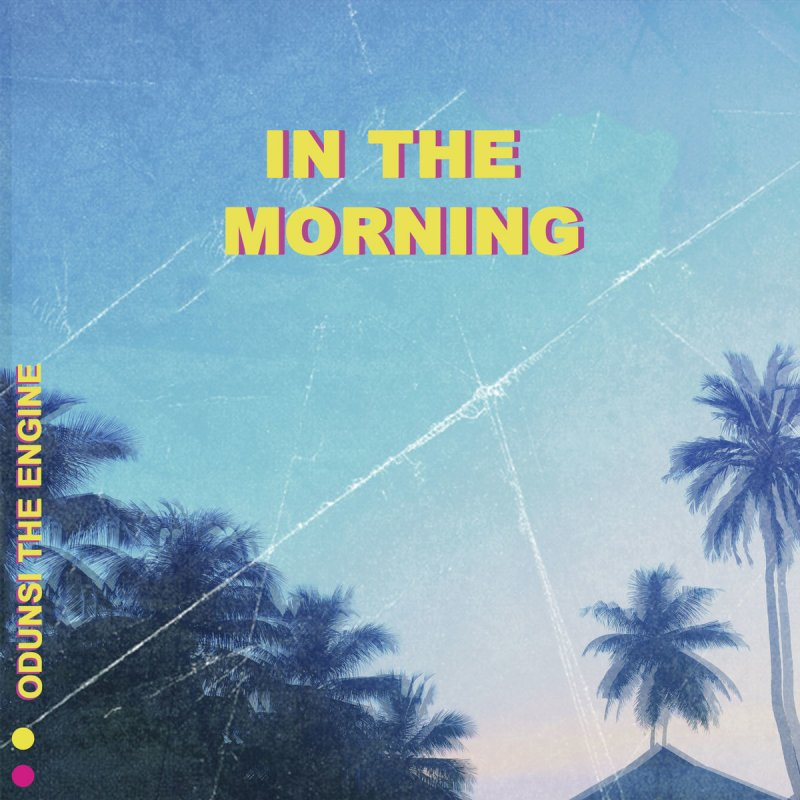 Odunsi (The Engine) - In the Morning paroles | Musixmatch