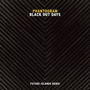 Testi Black Out Days (Future Islands Remix)
