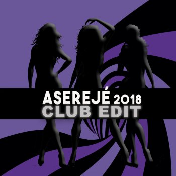 Testi Aserejé (2018 Club Edit)