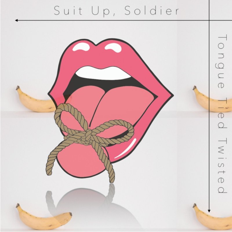 Suit Up, Soldier , Tongue Tied Twisted Lyrics