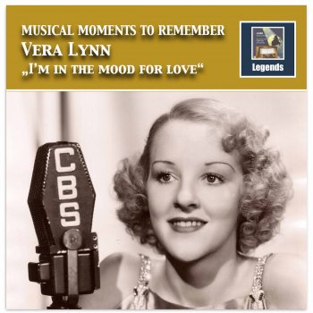 Testi Musical Moments to Remember: Vera Lynn – I'm in the Mood for Love (Remastered 2017)