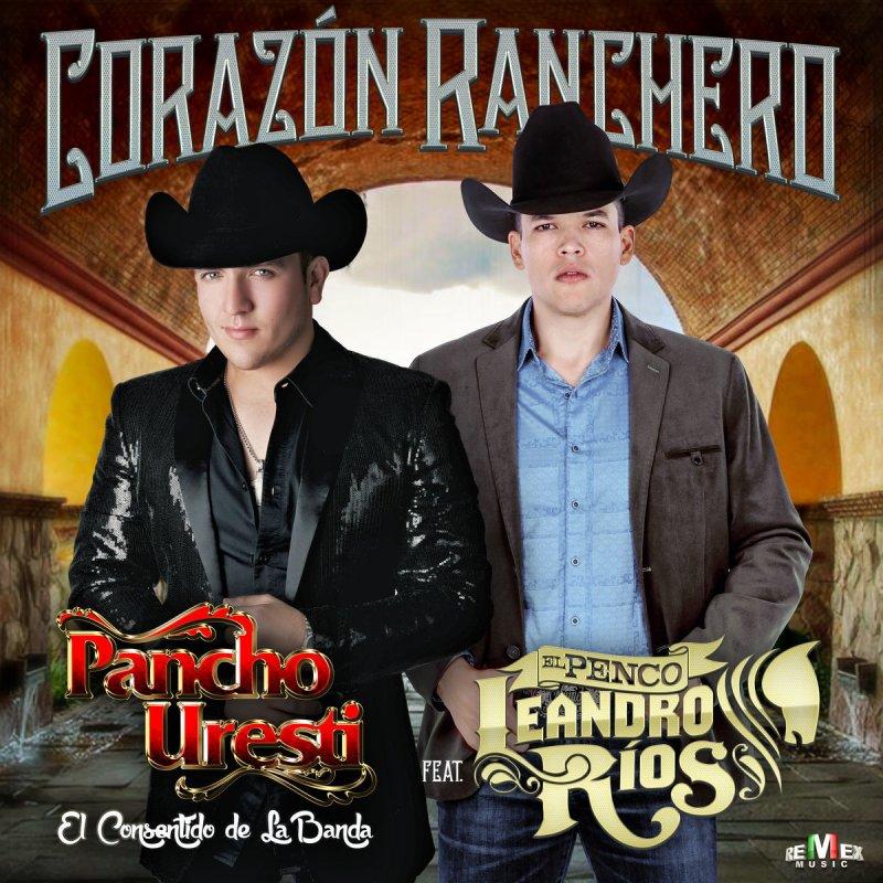 Pancho Uresti feat. Leandro Ríos - Corazón Ranchero Lyrics  fcbe90b3a47