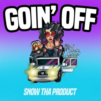 Goin' Off by Snow tha Product - cover art