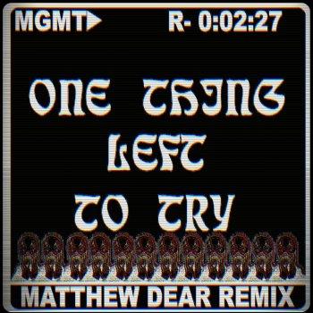 Testi One Thing Left to Try (Matthew Dear Remix)
