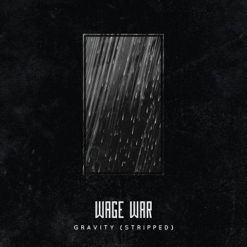 Gravity (Stripped)                                                     by Wage War – cover art