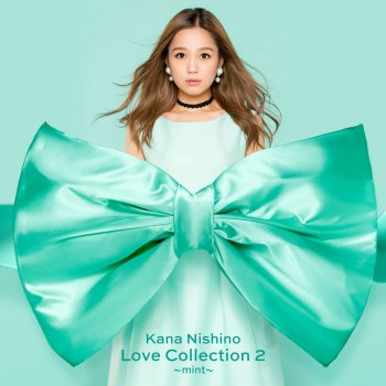 Love Collection 2 Mint                                                     by 西野カナ – cover art