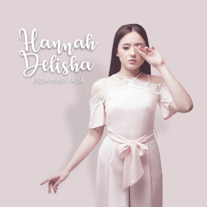 Hannah Delisha - Esok Masih Ada Lyrics   Musixmatch