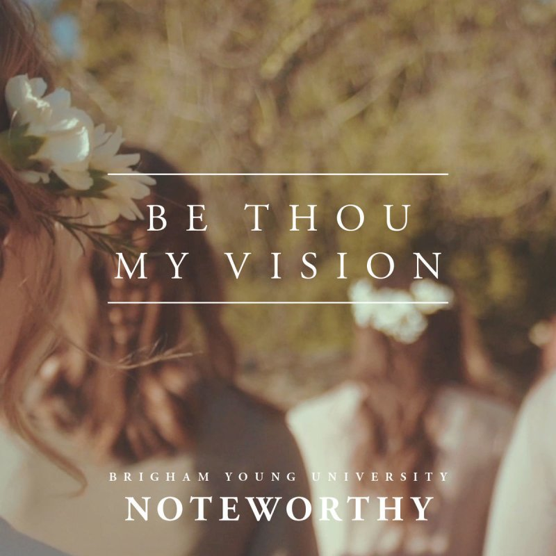 BYU Noteworthy feat  Keith Goodrich - Be Thou My Vision