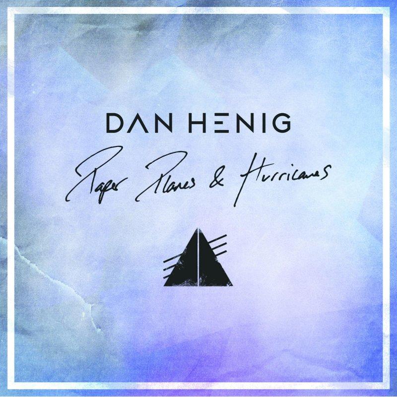 Dan Henig - Crash & Burn Lyrics   Musixmatch
