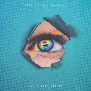 Don't Ever Let Em by Fitz & The Tantrums - cover art