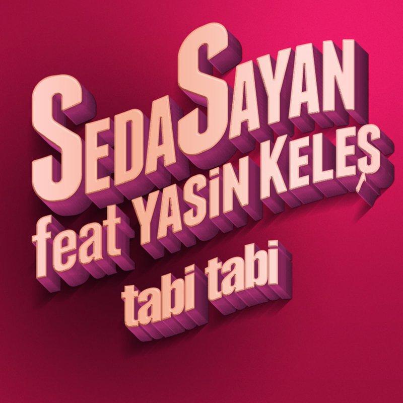 Seda Sayan Feat Yasin Keles Tabi Tabi Lyrics Musixmatch