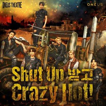 Testi Oneus Theatre : Shut Up 받고 Crazy Hot! - Single