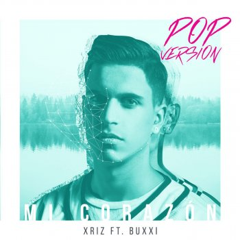 Testi Mi corazón (feat. Buxxi) [Version Pop]