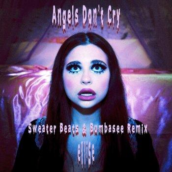 Testi Angels Don't Cry (Sweater Beats & Bumbasee Remix)