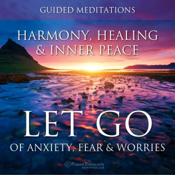 Testi Let Go of Anxiety, Fear & Worries: Guided Meditations for Harmony, Healing & Inner Peace
