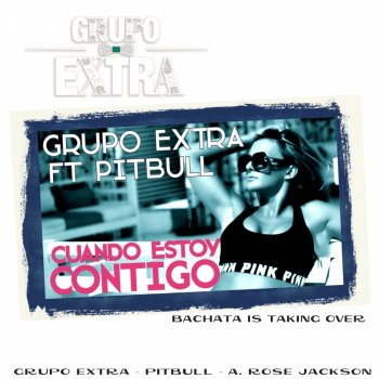 Testi Cuando Estoy Contigo (feat. Pitbull & A. Rose Jackson) [Spanglish Bachata Edit] - Single