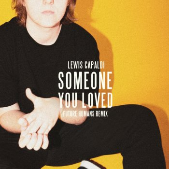 Someone You Loved (Future Humans Remix) by Lewis Capaldi - cover art