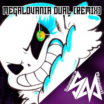 Megalovania Dual [Remix] by Sayonara Maxwell album lyrics