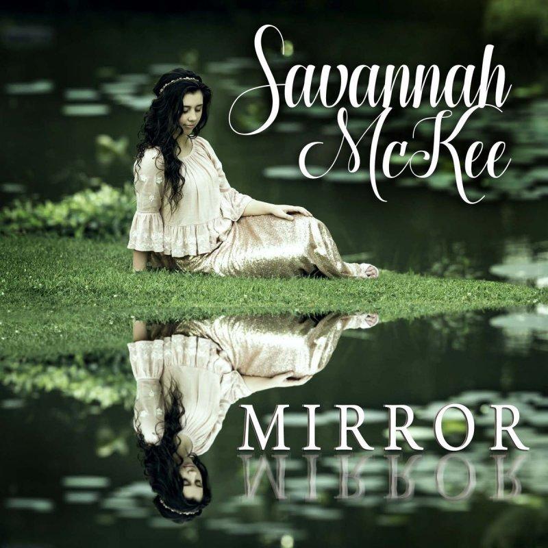 Savannah Mckee Mirror Lyrics Musixmatch