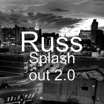 Splash Out 2.0 russ - lyrics