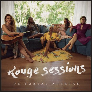 Rouge Sessions - De Portas Abertas Rouge - lyrics