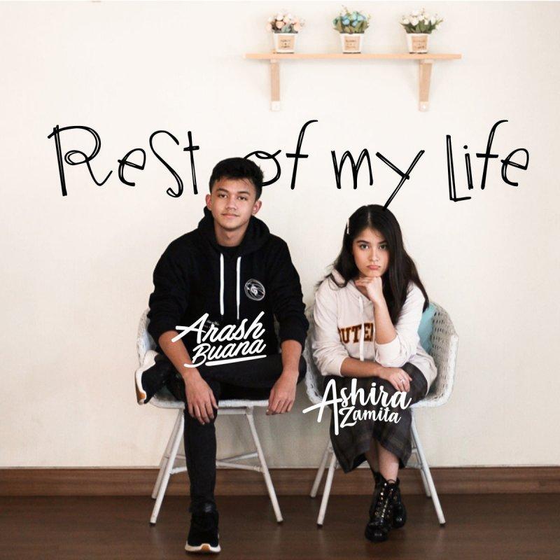 Arash Buana Feat Ashira Zamita Rest Of My Life Lyrics Musixmatch
