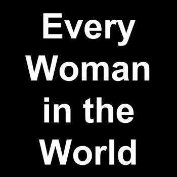 Testi Every Woman in the World (Live)