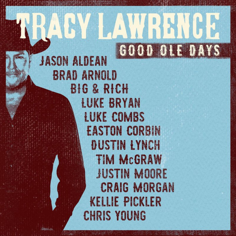 tracy lawrence ole days lyrics finally morgan feat craig combs luke cd album itunes albums too country kellie pickler texas