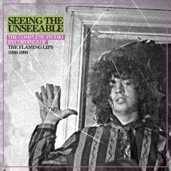 Testi Seeing the Unseeable: The Complete Studio Recordings of The Flaming Lips 1986-1990