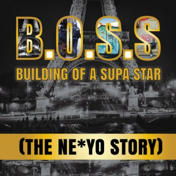 Testi B.O.S.S. Building of a Supa Star (The Ne-Yo Story)
