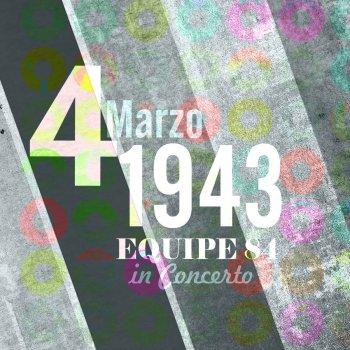 Testi 4 Marzo 1943: Equipe 84 in concerto