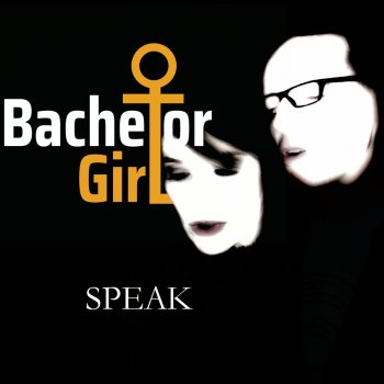 Speak                                                     by Bachelor Girl – cover art