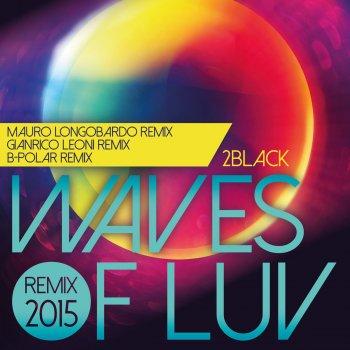Testi Waves of Luv - Remix 2015 by Gianrico Leoni, Mauro Longobardo, B-Polar