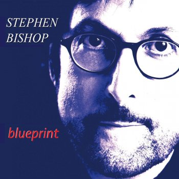 Blueprint by stephen bishop album lyrics musixmatch song lyrics blueprint stephen bishop lyrics malvernweather Image collections