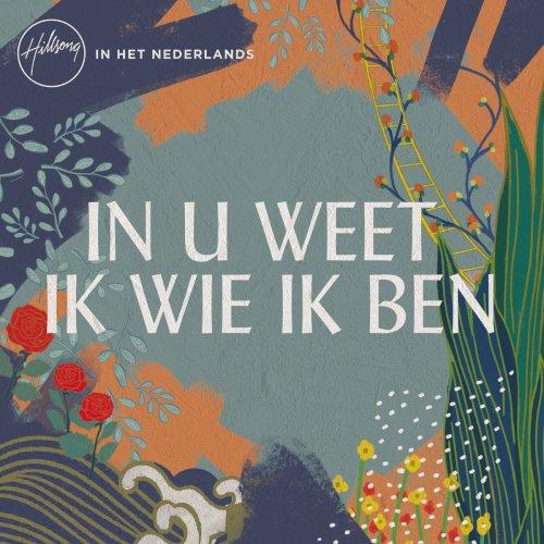 Hillsong In Het Nederlands - In U weet ik wie ik ben (2018)