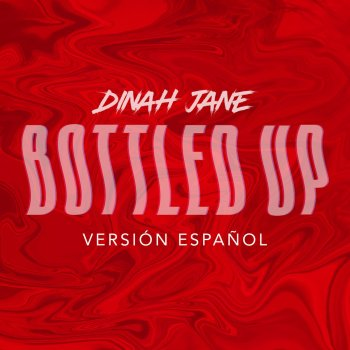 Bottled Up (Versión Español) by Dinah Jane feat. Ty Dolla $ign - cover art