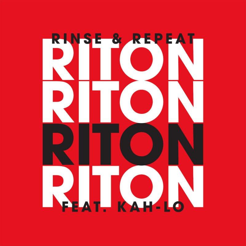 riton feat kah lo rinse repeat radio edit の歌詞 musixmatch