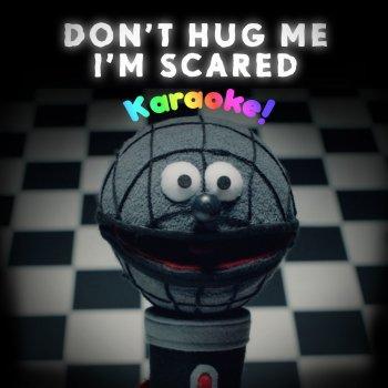 Don't Hug Me I'm Scared Karaoke by Don't Hug Me I'm Scared album
