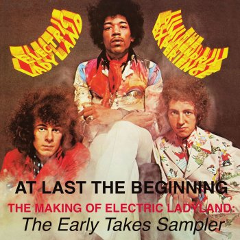 Testi At Last...The Beginning - The Making Of Electric Ladyland: The Early Takes Sampler