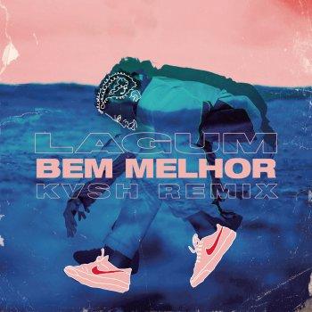 Testi Bem Melhor (feat. Lagum) [KVSH Remix]