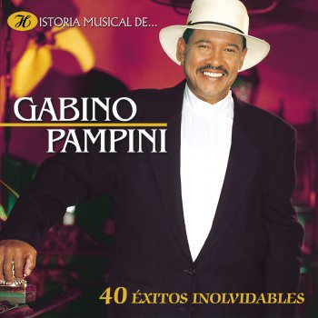 Testi Historia Musical de Gabino Pampini: 40 Éxitos Inolvidables