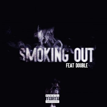 Testi Smoking Out (feat. Double)