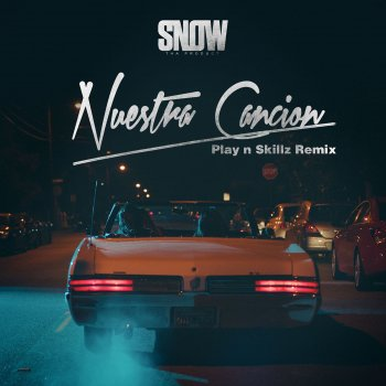 Nuestra Canción (Play n Skillz Remix) by Snow tha Product - cover art