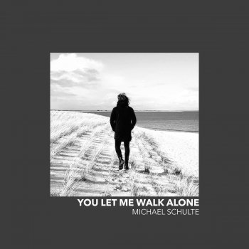 Testi You Let Me Walk Alone